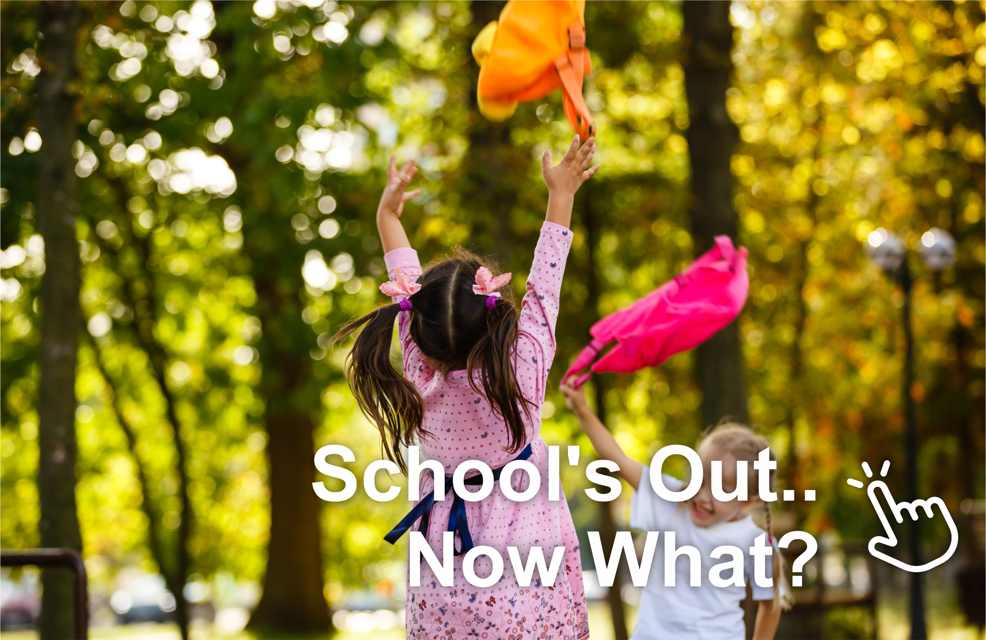 School's Out.. Now What