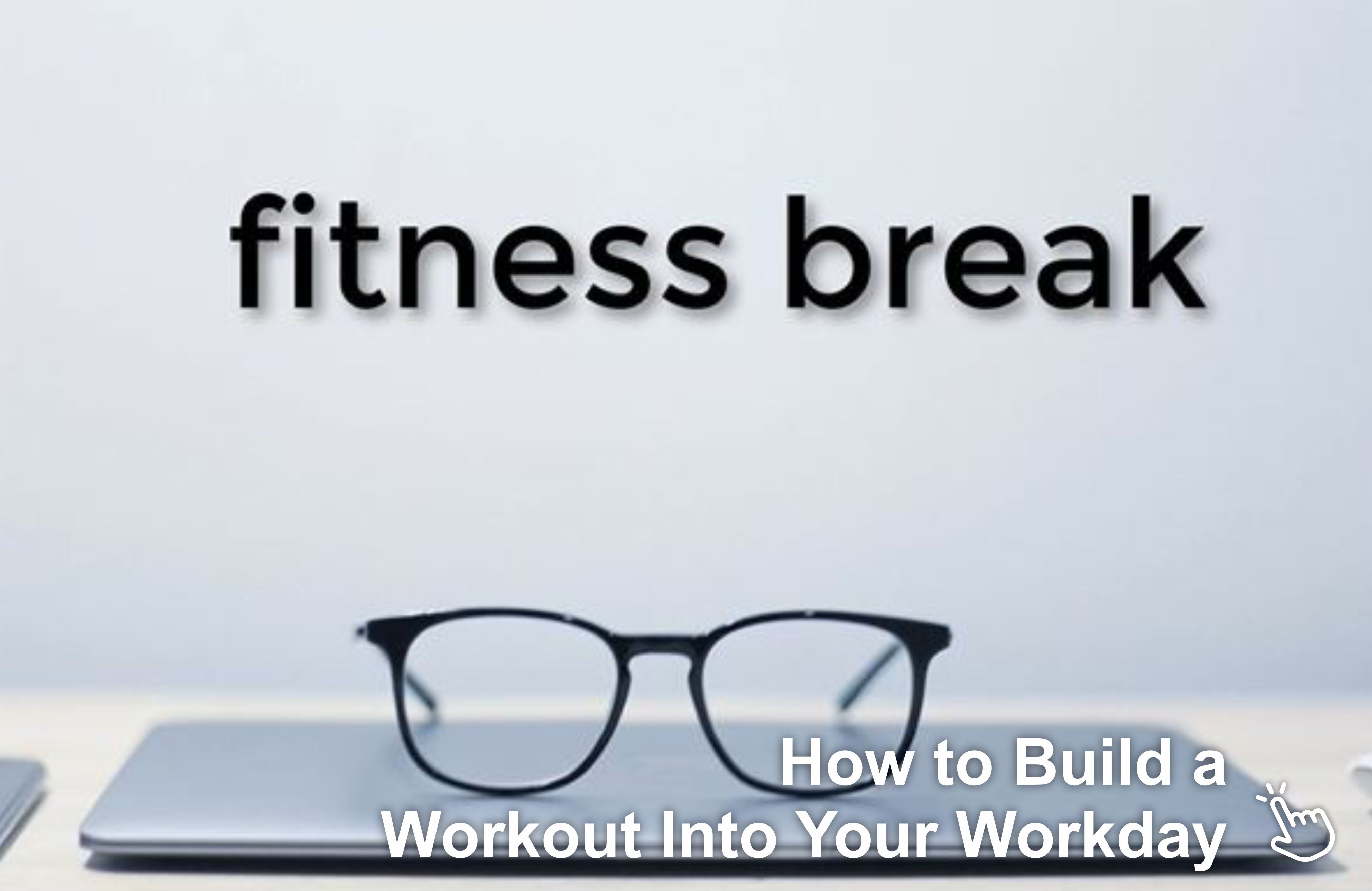 1How to Build a Workout Into Your Workday