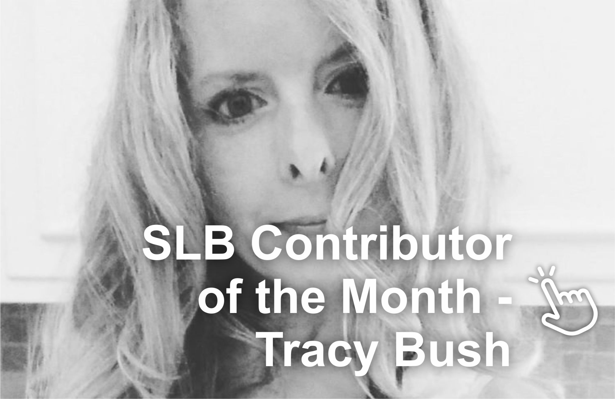SLB Contributor of the Month - Meet Tracy Bush