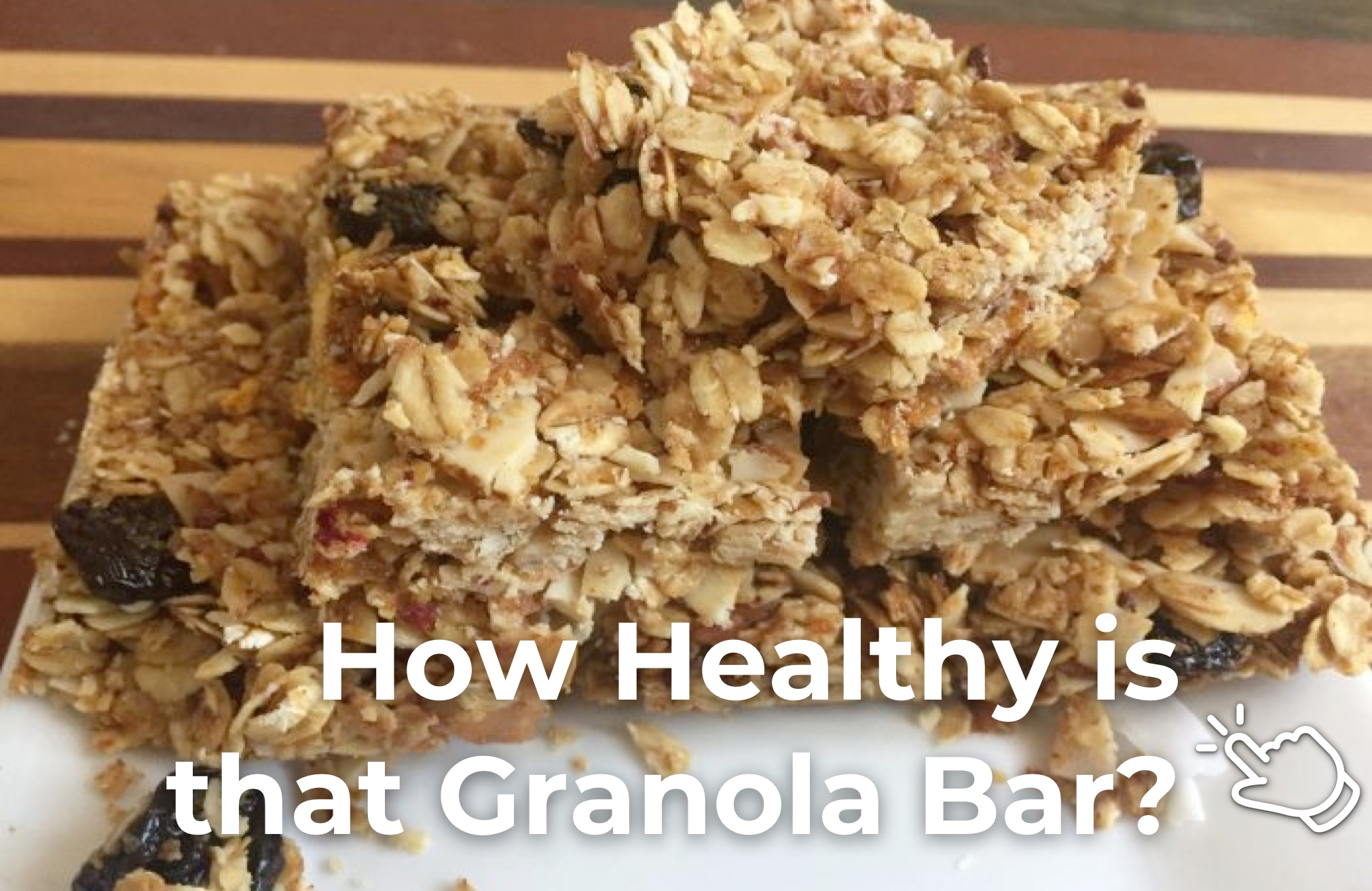 How Healthy is that Granola Bar?